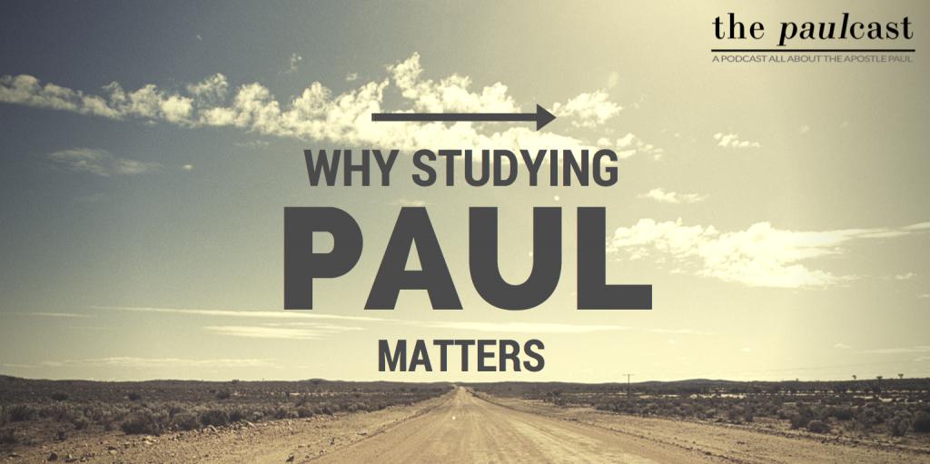 STUDYING PAUL MATTERS