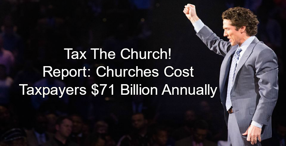 Report: Churches Cost Taxpayers $71 Billion Annually