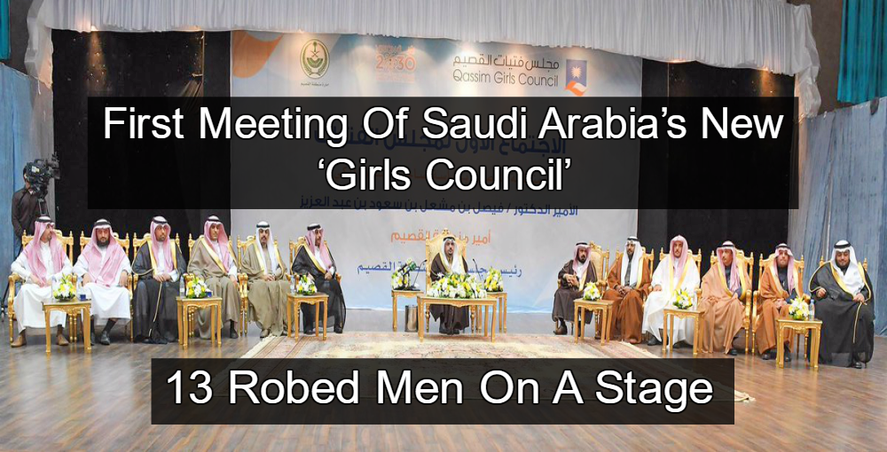 First Meeting Of Saudi Arabia's New 'Girls Council' - 13 Robed Men On A Stage (Image via Twitter)