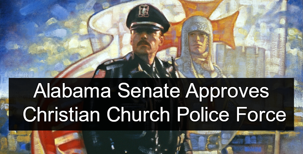 Alabama Senate OKs Christian Church Police Force (Image via Pinterest)
