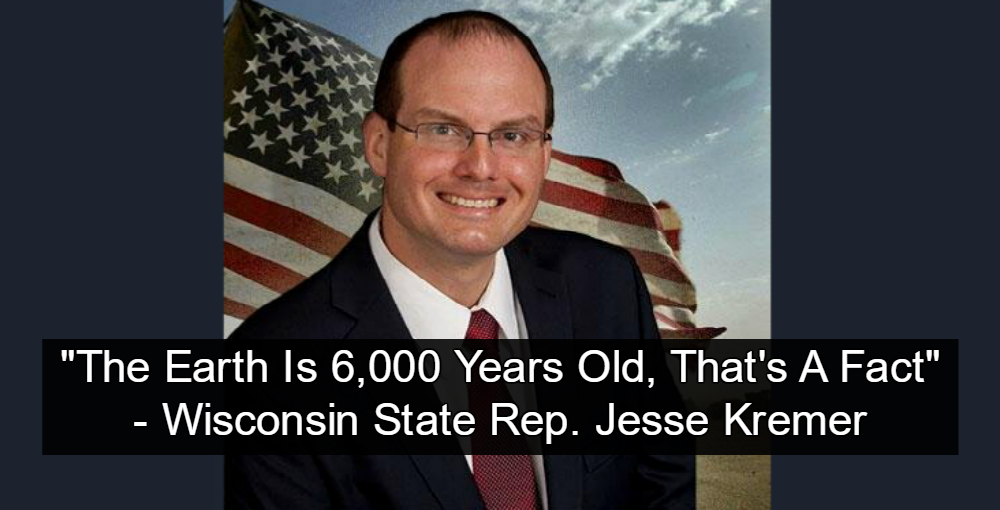 Wisconsin State Rep. Jesse Kremer: 'The Earth Is 6,000 Years Old, That's A Fact' (image via Twitter)
