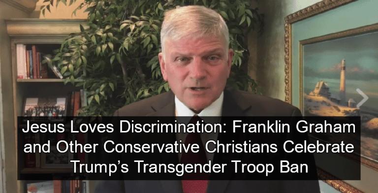 Franklin Graham and Other Conservative Christians Celebrate Trump's Transgender Troop Ban (Image via Screen Grab)