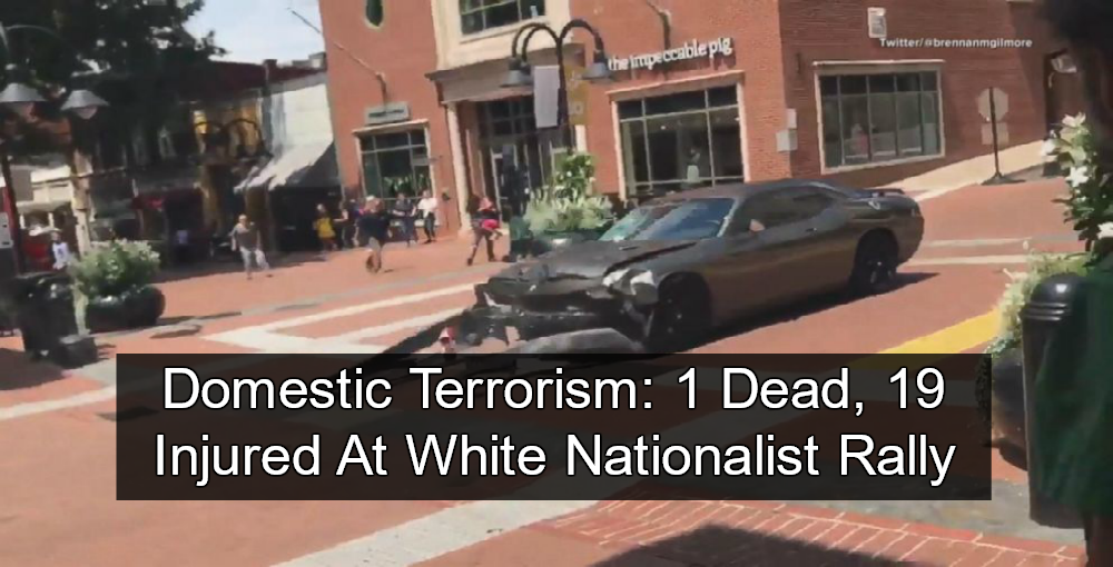 Domestic Terrorism: 1 Dead, 19 Injured At White Nationalist Rally (Image via Screen Grab)