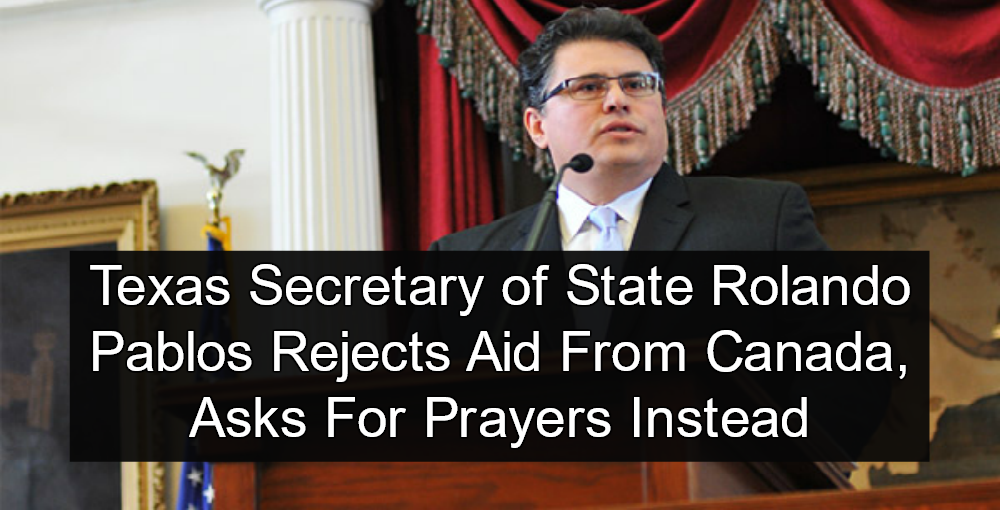 Texas Secretary of State Rolando Pablos rejects aid from Canada, and asks for prayers instead (Image via sos.state.tx.us)