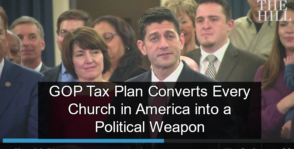 GOP Tax Plan Repeals Johnson Amendment, Making Churches Super PACs (Image via Screen Grab)