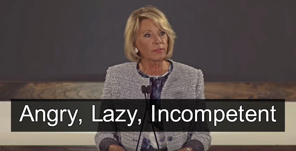 Betsy DeVos is Angry, Lazy, Incompetent (Image via YouTube)