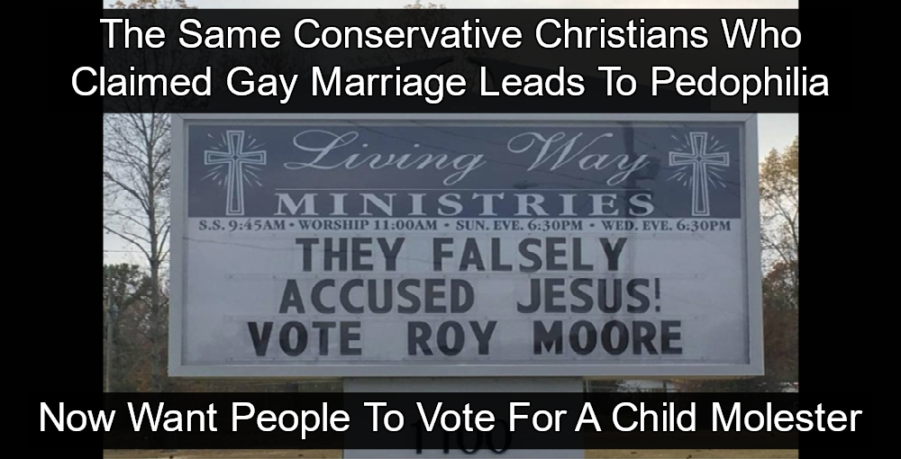 Christians Claimed Gay Marriage Leads To Pedophilia; Now They Support Roy Moore (Image via Twitter)