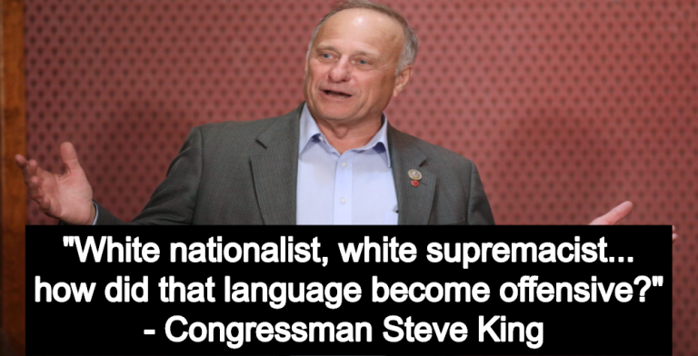 GOP Congressman Steve King Defends White Supremacy And White Nationalism