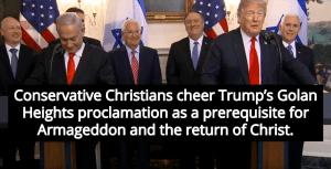 Christians Celebrate Trump's Golan Heights Statement Because Jesus (I