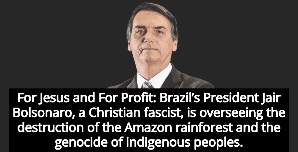 Brazil's Christian Fascist Bolsonaro Is Burning Down The Amazon For Jesus And Profits (Image via Twitter)