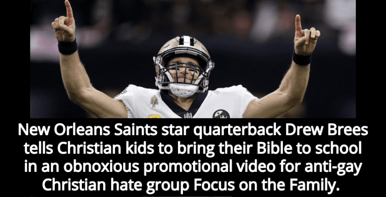 Drew Brees Tells Christian Kids To Bring Bible To School And Keep Hating Gays (Image via Screen Grab)