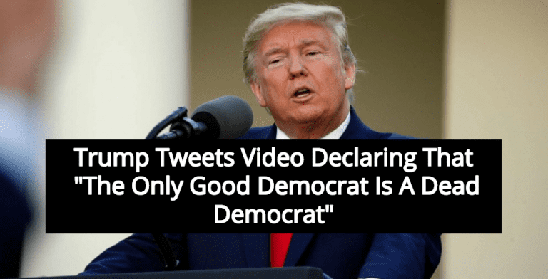 President Trump Tweets Video Calling For The Death Of Democrats (Image via Twitter)