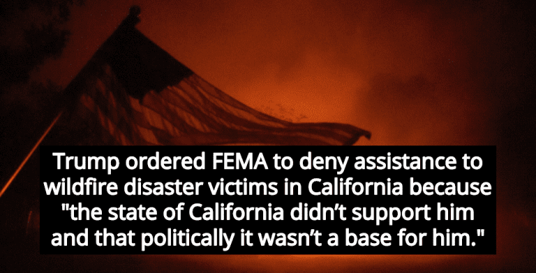 Report: Trump Ordered FEMA To Deny Assistance To California Wildfire Victims (Image via Twitter)