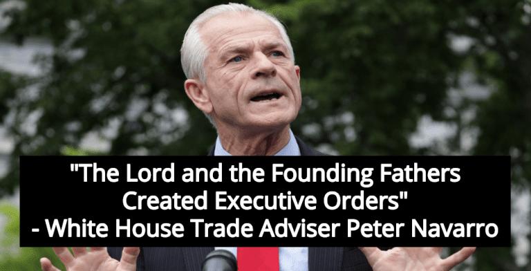 White House Adviser Navarro: 'The Lord' Created Executive Orders (Image via Screen Grab)