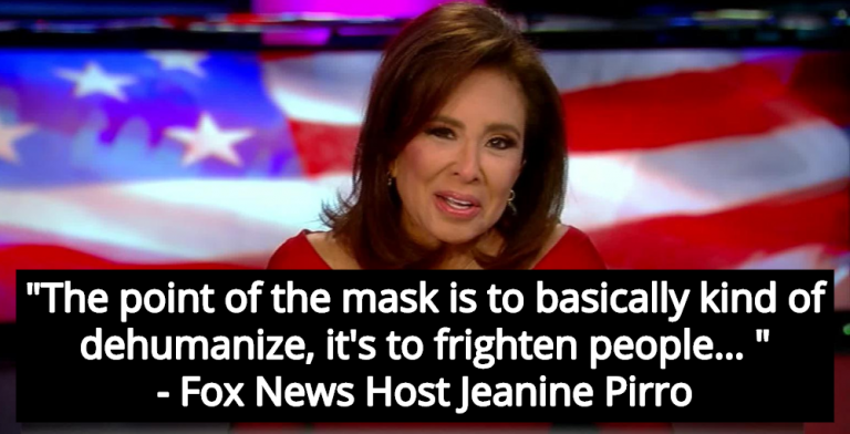 Fox Host Pirro: Face Masks Are Plot To 'Dehumanize' And 'Frighten People' (Image via Screen Grab)