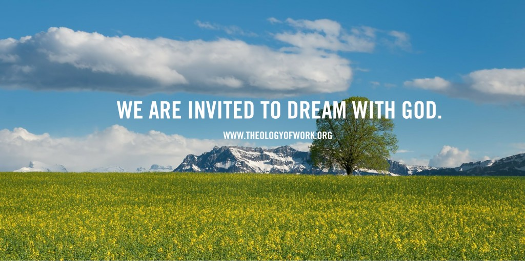 we are invited to dream with God.