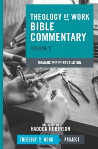 Theology of Work Bible Commentary Volume 5 Romans Revelation