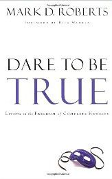 Dare to Be True Mark D. Roberts