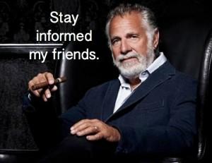 stay informed my friends