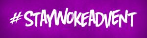 staywokeadvent banner