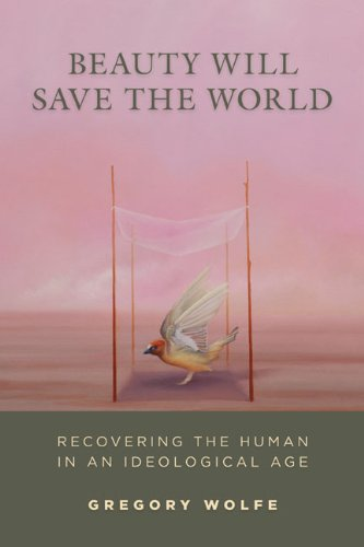 Beauty Will Save the World needs a new title to reflect the contribution it makes to present debates. I suggest Beauty is Saving the World.