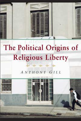 The Political Origins of Religious Liberty lie in the self-interest of the nation-state?