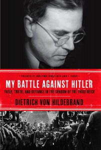 """Von Hildebrand took an atypical path worthy of emulation: """"Better to be a beggar in freedom than to be forced into compromises against my conscience."""""""