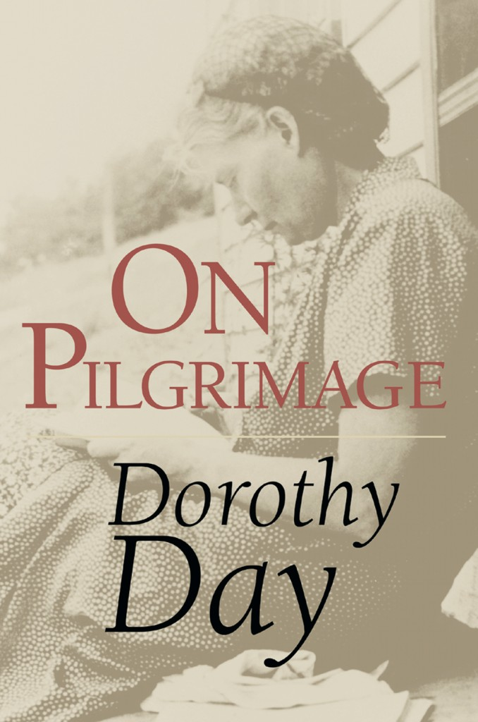 "Dorothy Day went on pilgrimage from what her biographer called ""solid, patriotic, and middle class"" background."