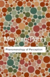 phenomenology of perception merleau ponty