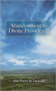 abandonment to divine providence caussade
