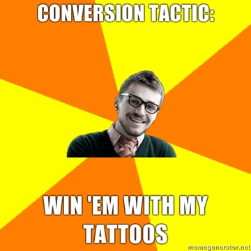 conversion-tactic-win-em-with-my-tattoos