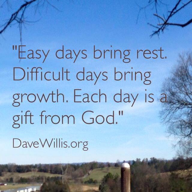 Dave Willis Quote Quotes Each Day Is A Gift From God Dave Willis