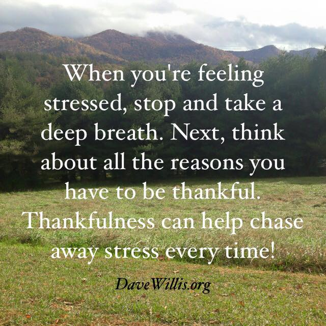 Give thanks thankfulness chases away stress Dave Willis quote davewillis.org