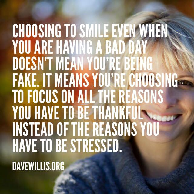 Dave Willis quote choosing to smile thankful happiness happy