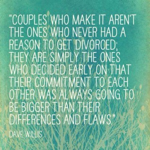Dave Willis couples who make it quote marriage