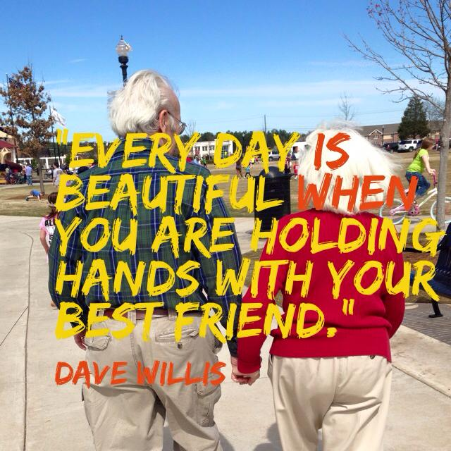 Dave Willis quote holding hands with your best friend