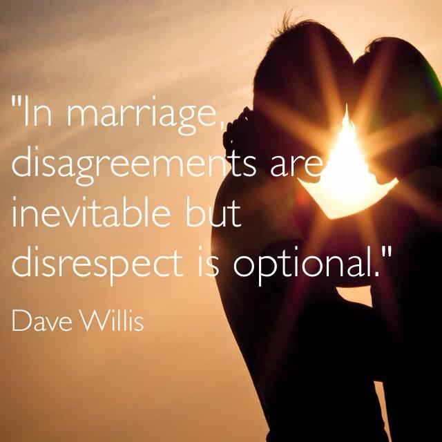 Dave Willis marriage quotes quote disagreements disrespect optional