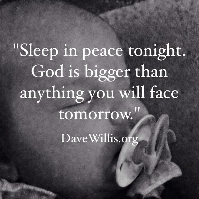 Dave Willis sleep in peace God is bigger quote