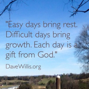 Dave Willis quotes quote easy days hard gift from God