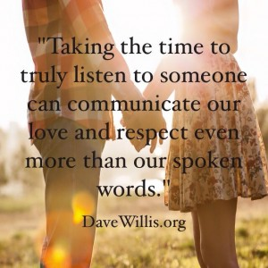 Dave Willis quotes quote truly listen love and respect