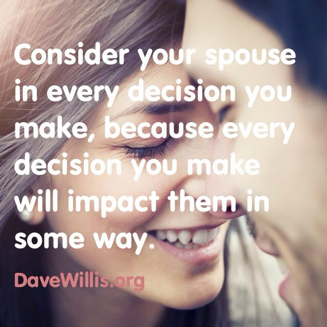 Dave Willis quotes davewillis.org quote consider your spouse in every decision