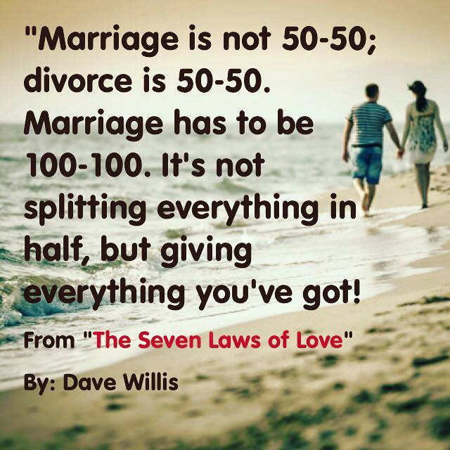 Dave Willis quote marriage 50-50 divorce 100-100 7 laws of love book