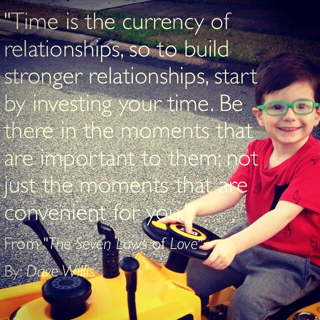 Dave Willis quote time is the currency of relationships 7 laws of love book #7lawsoflove