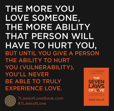 Dave Willis love quote vulnerability hurt you