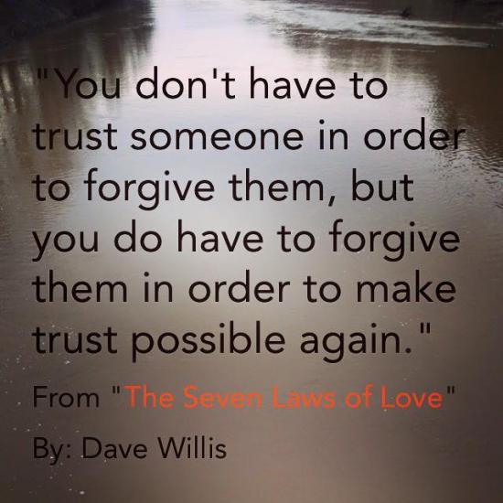 2. Recognizethat FORGIVENESS might happen quickly, but TRUST happens slowly.