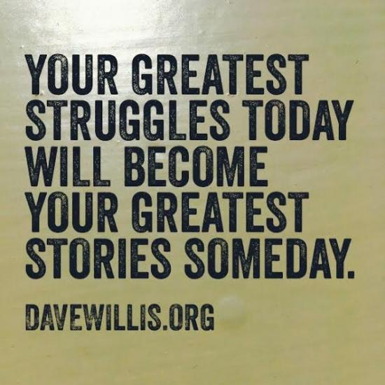 2. Remember that your Struggles always lead to Strength.