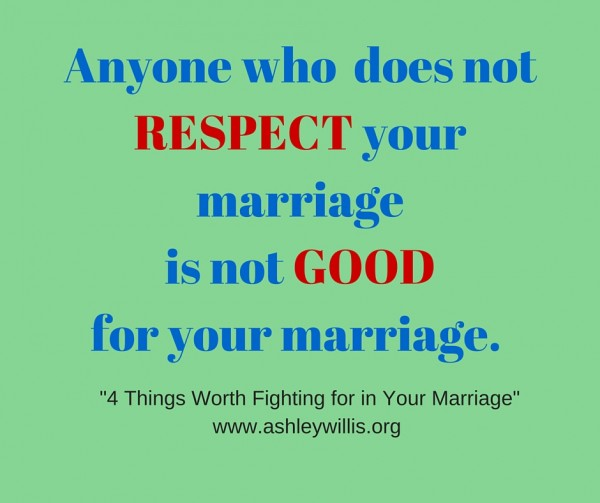 Anyone who does notRESPECT your marriageis
