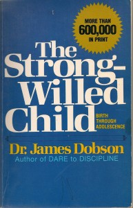 """The cover of James Dobson's book, """"The Strong-Willed Child, in which he recommends you whip your kid so he can get to heaven"""