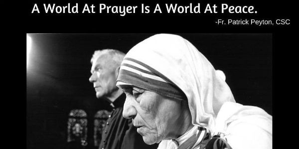 World-at-Prayer-Mother-Teresa-Father-Patrick-Peyton-Patheos