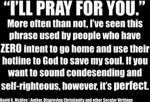 "e18a85c5 Atheists: Responding To The Christian Phrase ""I'll Pray For You ..."